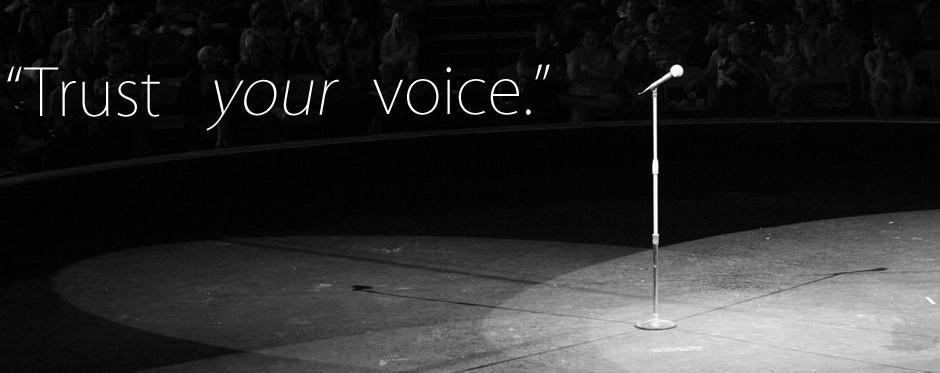 Trust your voice!