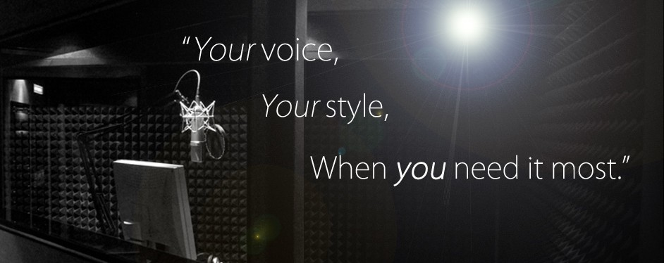 Your Voice, Your Style, When You Need it Most!
